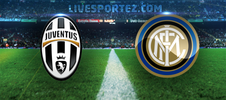 Juventus vs Inter Milan Live Stream